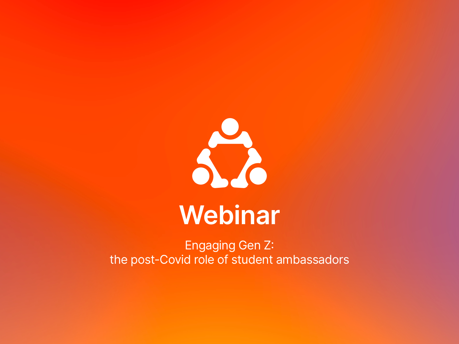 Engaging Gen Z: the post-Covid role of student ambassadors