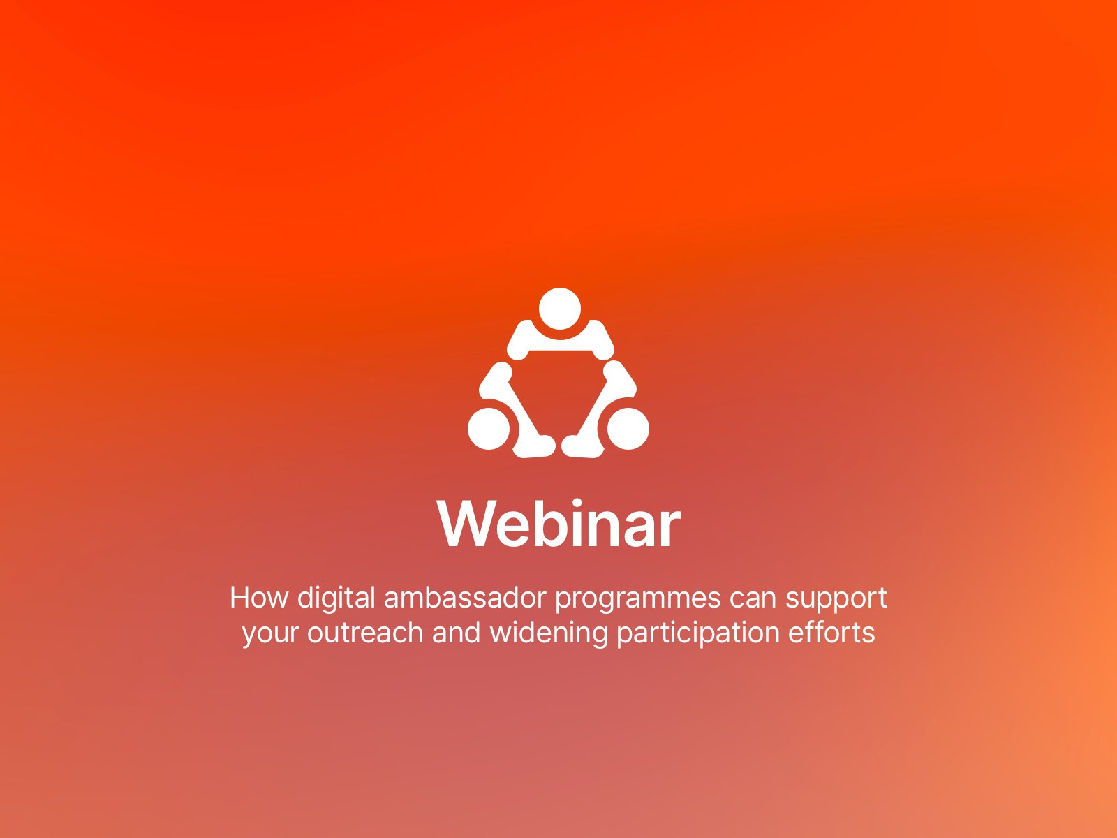 How digital ambassador programmes can support your outreach and widening participation efforts